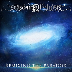 08/12/2016 : SEASON OF GHOSTS - Remixing The Paradox