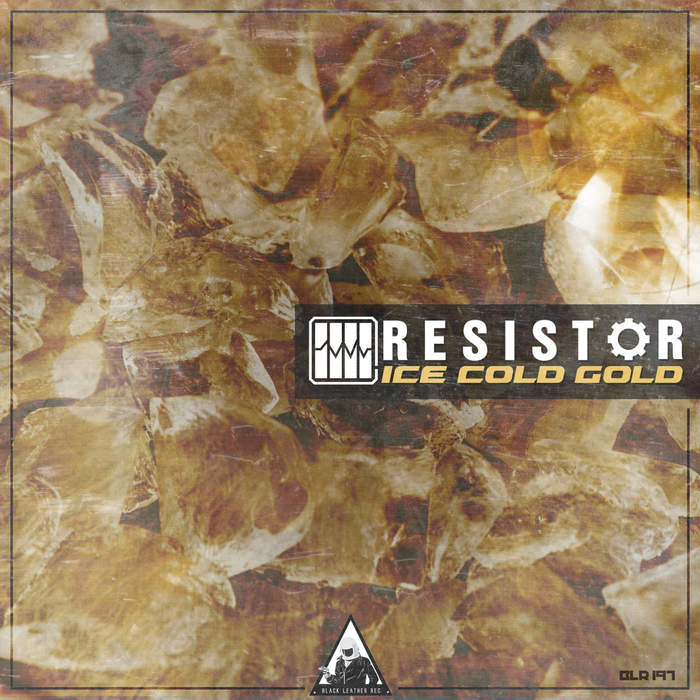 21/12/2018 : RESISTOR - Ice Cold Gold