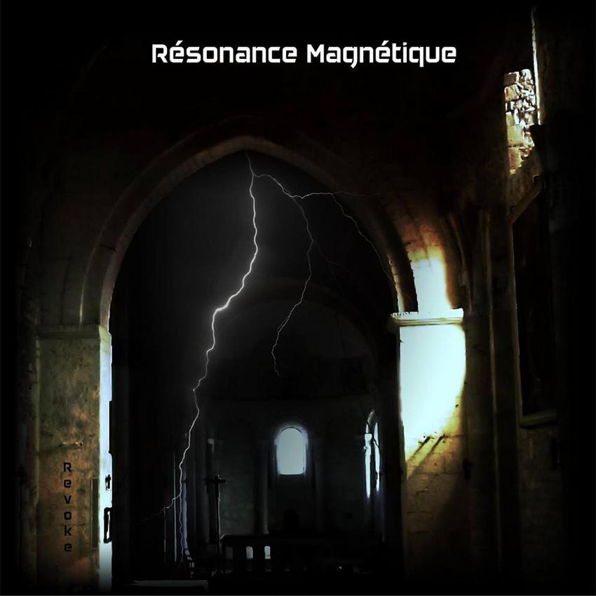 24/01/2016 : RESONANCE MAGNETIQUE - Revoke