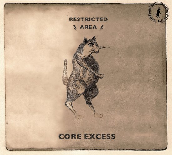 27/08/2011 : RESTRICTED AREA - Core Excess / Underdog E.P