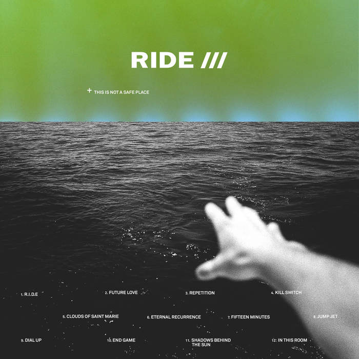 18/10/2019 : RIDE - This Is Not a Safe Place