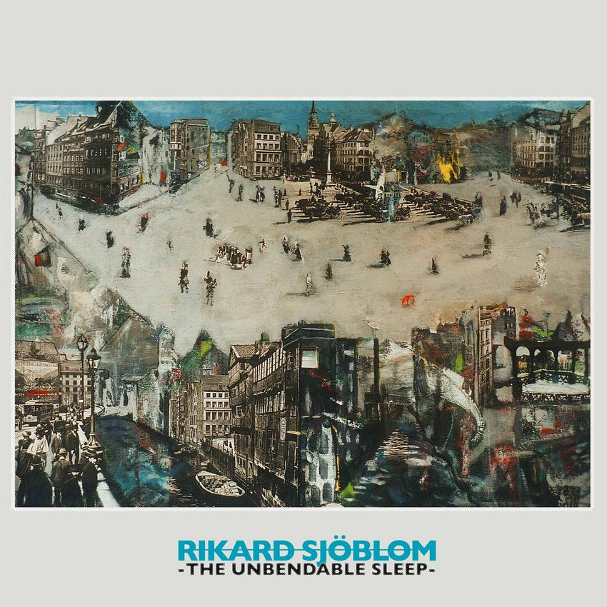 08/12/2016 : RIKARD SJOBLOM - The Unbendable Sleep