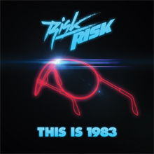 01/06/2011 : RISK RISK - This is 1983