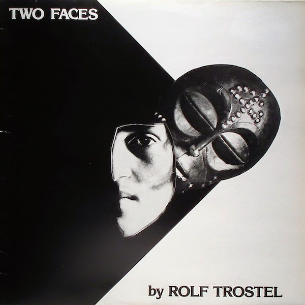 10/12/2016 : ROLF TROSTEL - Two Faces
