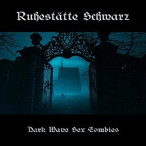 27/04/2015 : RUCHESTATTE SCHWARS - Dark Wave Sex Zombies