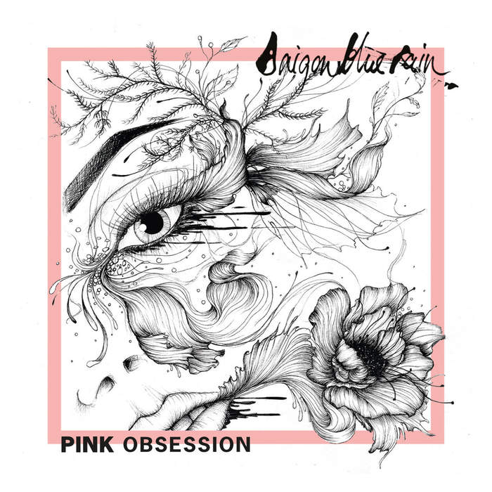 22/07/2019 : SAIGON BLUE RAIN - Pink Obsession