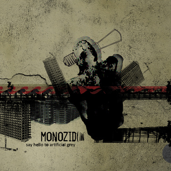 02/06/2011 : MONOZID - Say Hello to Artificial Grey