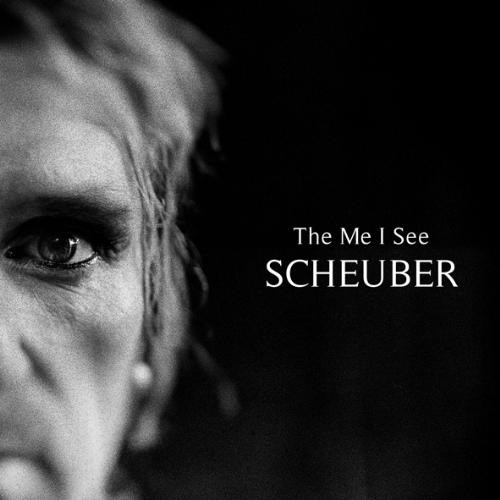11/12/2016 : SCHEUBER - The Me I See