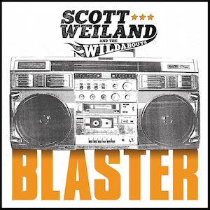 21/04/2015 : SCOTT WEILAND & THE WILDABOUTS - Blaster