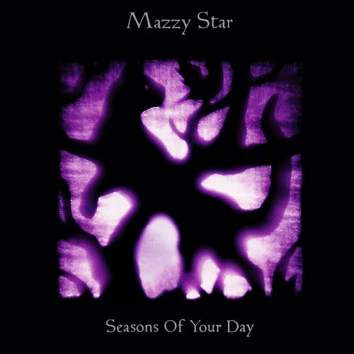 25/12/2013 : MAZZY STAR - Seasons Of Your Day