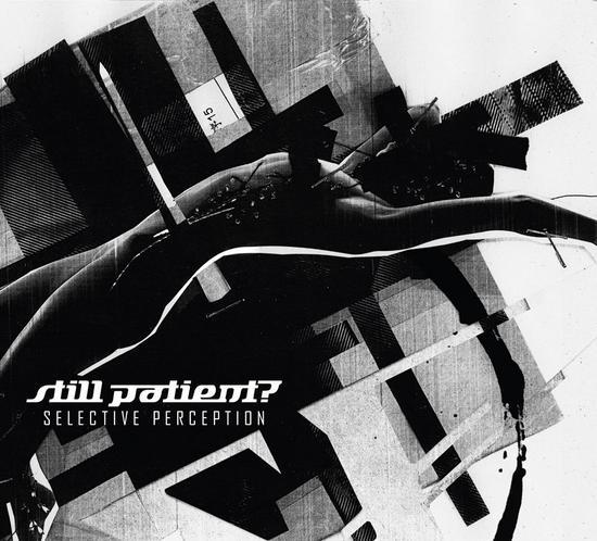 17/02/2014 : STILL PATIENT? - Selective Perception EP