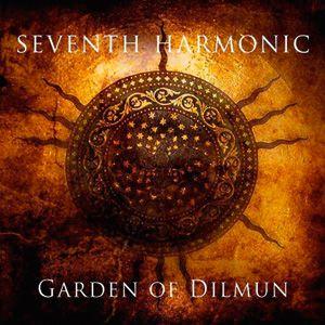 07/06/2011 : SEVENTH HARMONIC - Garden Of Dilmun