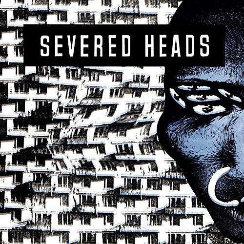 10/12/2016 : SEVERED HEADS - Stretcher