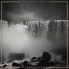 11/12/2016 : SHIELD PATTERNS - Mirror Breathing