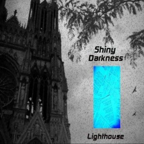 03/10/2011 : SHINY DARKNESS - Lighthouse