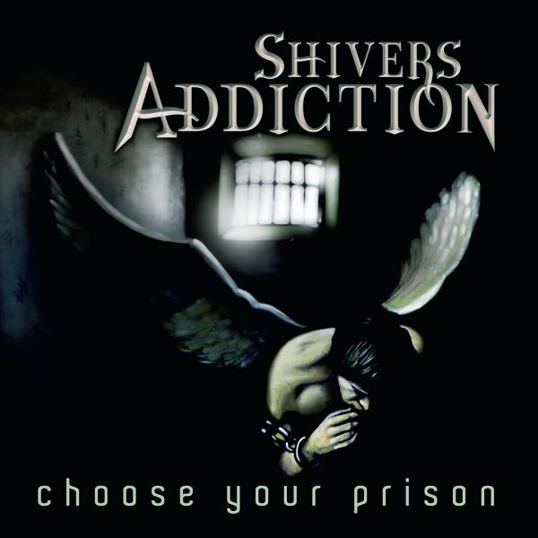 16/12/2015 : SHIVERS ADDICTION - Choose Your Prison