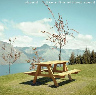 02/06/2011 : SHOULD - Like a fire without sound