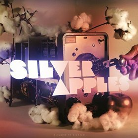 11/12/2016 : SILVER APPLES - Clinging to a Dream