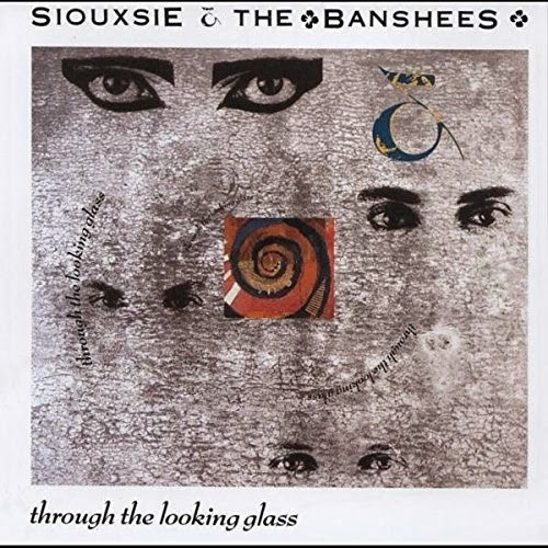 22/10/2014 : SIOUXSIE & THE BANSHEES - CLASSICS: Through The Looking Glass
