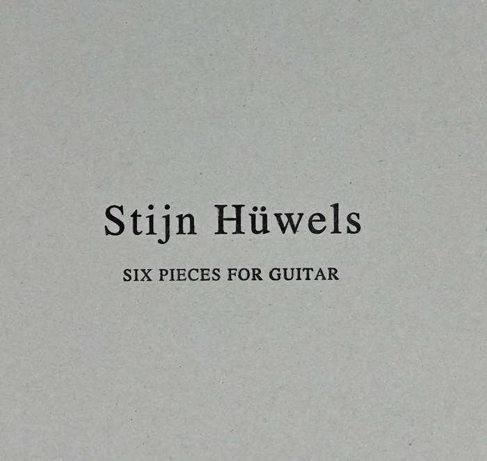 08/12/2016 : STIJN HÜWELS - Six Pieces for Guitar
