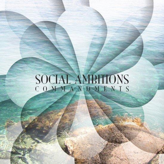 18/09/2011 : SOCIAL AMBITIONS - Commandments