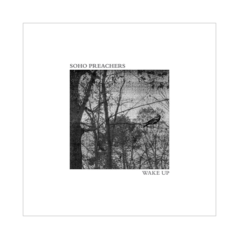 02/10/2012 : SOHO PREACHERS - Wake Up