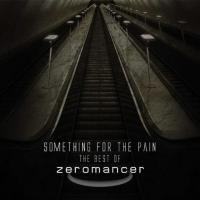 20/11/2013 : ZEROMANCER - Something For The Pain (best of)