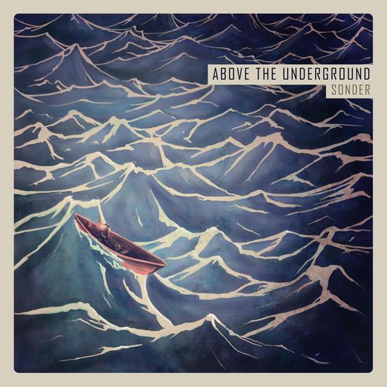 06/04/2014 : ABOVE THE UNDERGROUND - Sonder
