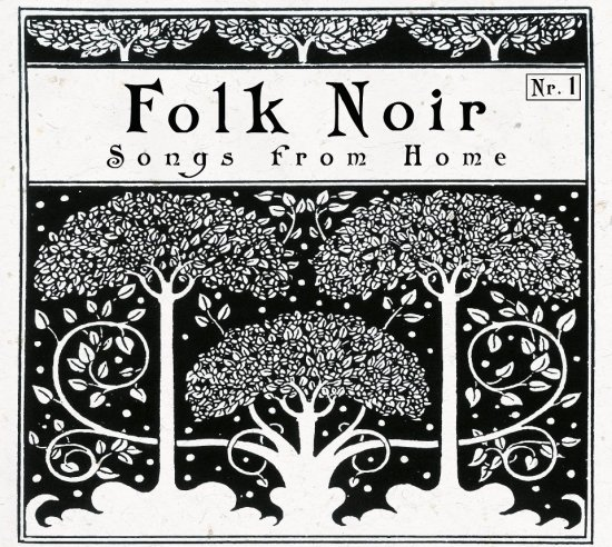 14/04/2013 : FOLK NOIR - Songs From Home