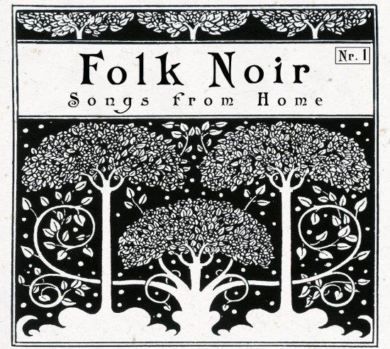 14/04/2013 : FOLK NOIR - Songs From Home