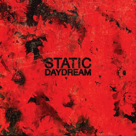 30/09/2015 : STATIC DAYDREAM - Static Daydream