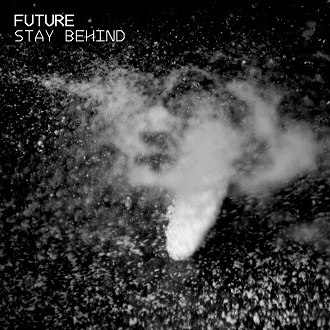 24/03/2014 : FUTURE - Stay Behind EP