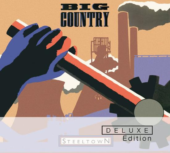 24/12/2014 : BIG COUNTRY - Steeltown (Deluxe)