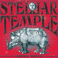 11/12/2016 : STELLAR TEMPLE - Domestic Monster