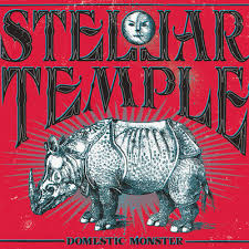 11/12/2016 : STELLAR TEMPLE - Domestic Monster
