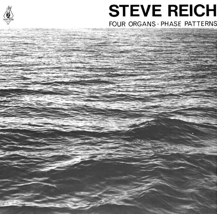 08/12/2016 : STEVE REICH - Four Organs/Phase Patterns