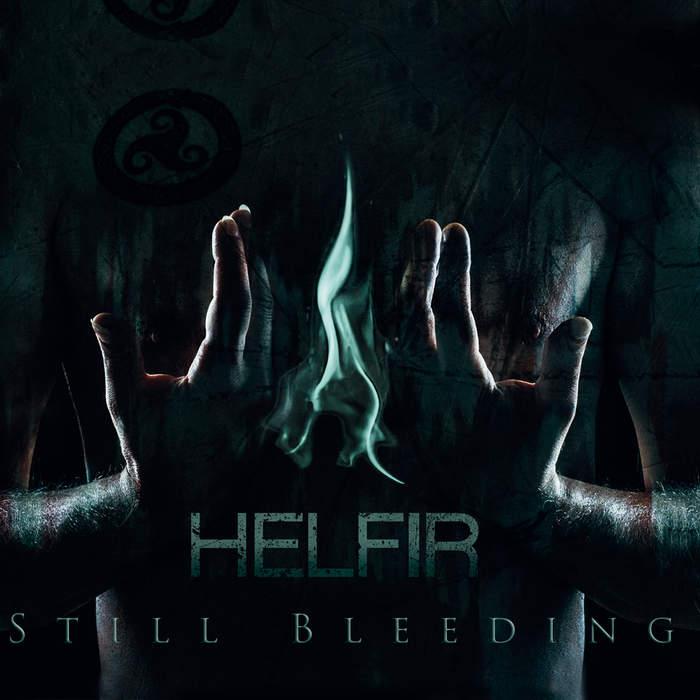 09/12/2016 : HELFIR - Still Bleeding