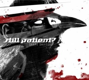 03/11/2015 : STILL PATIENT? - Shape Shifters