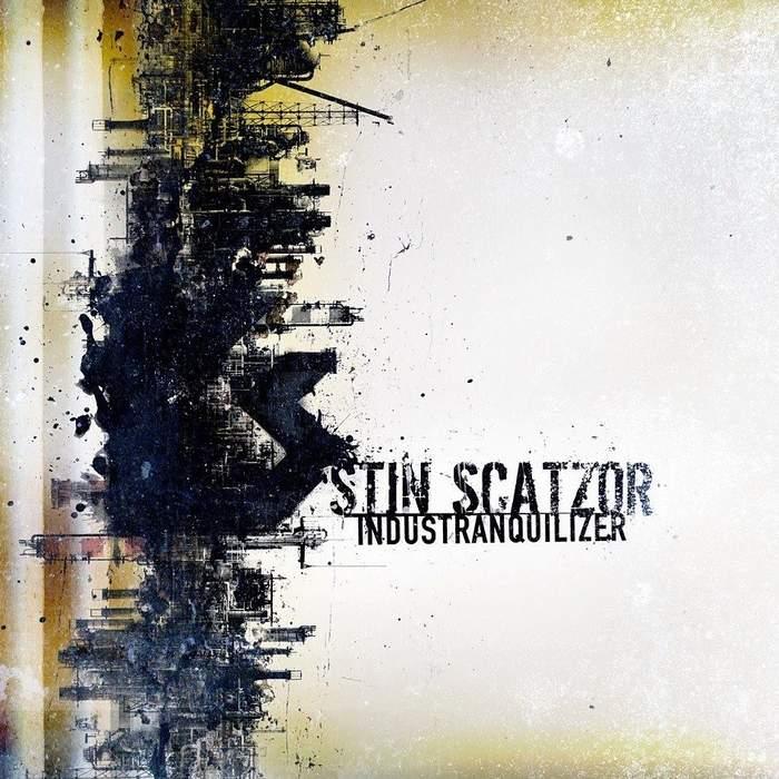 31/03/2018 : STIN SCATZOR - Industranquilizer