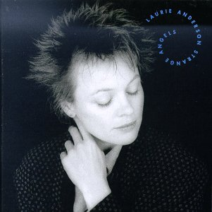 09/12/2016 : LAURIE ANDERSON - Strange Angels