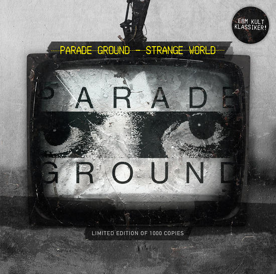 12/06/2014 : PARADE GROUND - Strange World