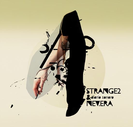 06/10/2012 : STRANGE2 & NEV.ERA - Diario Sonoro