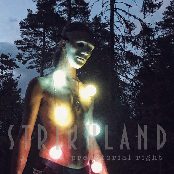 30/04/2020 : STRIKKLAND - Predatorial Right