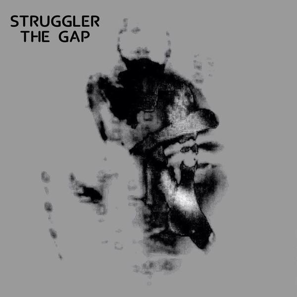 26/10/2017 : STRUGGLER - The Gap