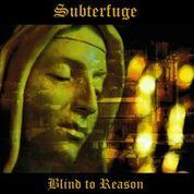 06/10/2017 : SUBTERFUGE - Blind To Reason