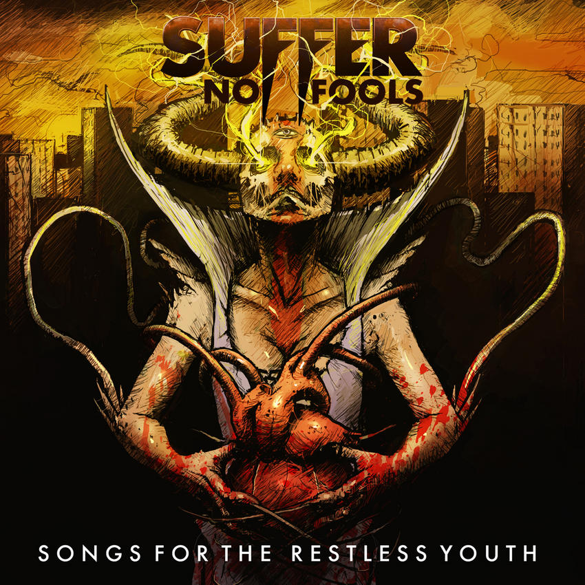 08/12/2016 : SUFFER NO FOOLS - Songs For The Restless Youth