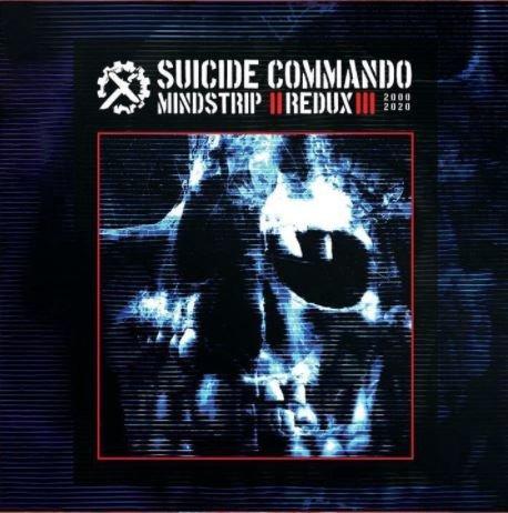12/10/2020 : SUICIDE COMMANDO - Mindstrip Redux