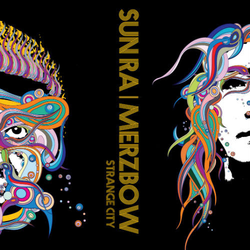 11/12/2016 : SUN RA | MERZBOW - Strange City