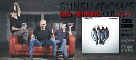 06/08/2015 : SUNSHADOWS - Red Herring