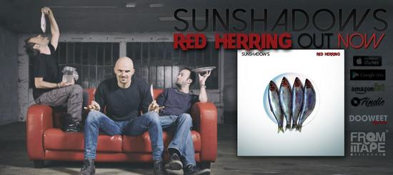 06/08/2015 : SUNSHADOWS - Red Herring